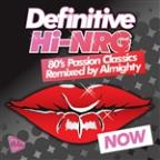Definitive Hi-Nrg: 80's Passion Classics Remixed By Almighty