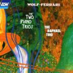Wolf-Ferrari: The Two Piano Trios / The Raphael Trio