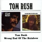Tom Rush/Wrong End Of The Rainbow