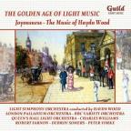 Golden Age of Light Music: Joyousness - The Music of Haydn Wood