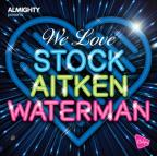 We Love Stock Aitken Waterman, Vol. 2 (Almighty Presents)