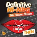 Definitive Hi-Nrg: 80's Passion Classics