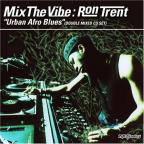 "Mix The Vibe: Ron Trent ""Urban Afro Blues"""