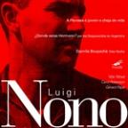Luigi Nono: Voices of Protest, Vol.1