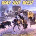 Way Out West: The Essential Western Film Music Collection, Vol. 2