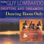 Drifting and Dreaming/Dancing Room Only