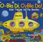 O-Bla di, O-Bla Da! Kids Tribute to the Beatles