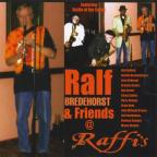 Ralf Bredehorst & Friends At Raffi's