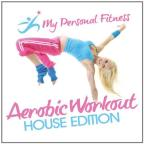My Personal Fitness: Aerobic Workout House Edition