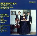 Beethoven: Trios, Scottish Folk Songs / English Piano Trio