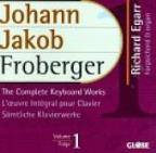 Froberger: The Complete Keyboard Works Vol 1 / Richard Egarr