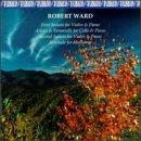 Robert Ward: First Sonata for Violin & Piano; Arioso & Tarantelle for Cello & Piano