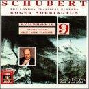 Schubert: Symphony no 9 / Norrington, London Classical Players