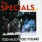 Live: Too Much Too Young