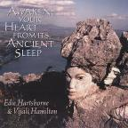 Awaken You Heart From Its Ancient Sleep