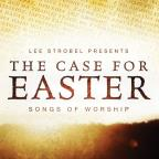 Case For Easter: Sogns of Worship
