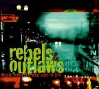 Rebels & Outlaws: Music From The Wild Side Of Life
