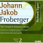 Froberger: The Complete Keyboard Works Vol 2 / Richard Egarr