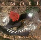 Amore - The Great Italian Love Arias