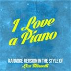 I Love A Piano (In The Style Of Liza Minnelli) [karaoke Version] - Single