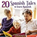20 Spanish Tales To Learn Spanish. Stories For Kids