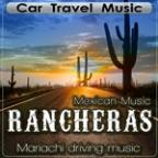 Car Travel Music. Mexican Music Rancheras. Mariachi Driving Music