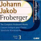 Froberger: The Complete Keyboard Works Vol 3 / Richard Egarr
