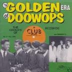 Golden Era of Doo Wops: Club Records