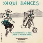 Yaqui Dances: Pascola Music of the Yaqui Indians of Northern Mexico