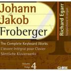 Froberger: The Complete Keyboard Works Vol 4 / Richard Egarr