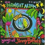 Parakeet Album: Songs Of Jimmy Buffett