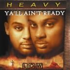 Heavy: Y'all Ain't Ready