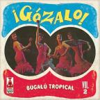 Gozalo!: Bugalu Tropical, Vol. 2