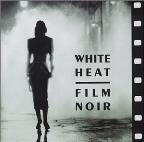 White Heat Film Noir