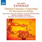 Alexandre Tansman: Clarinet Concerto; Concertino; Six Movements for Strings