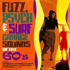 Fuzz, Psych & Surf - Garage Sounds Of The 60's