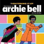 Tightening It Up: The Best of Archie Bell &amp; the Drells