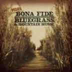 More Bona Fide Bluegrass and Mountain Music