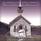 Away from Your Presence