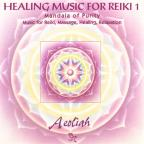 Angels of Healing: Music for Reiki, Massage, Healing, and Alignment, Vol. 1