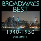 Broadway's Best 1940 - 1950 Vol.1