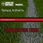 Golden Era Of Manchester Reds: Terrace Anthems