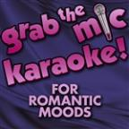 Grab The Mic Karaoke! For Romantic Moods