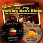 Working Man's Blues: The Story Of Golden Eagle Records 1962-1968
