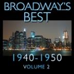 Broadway's Best 1940 - 1950 Vol.2