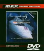 Encounters And Embraces: London Philharmonic Orchestra