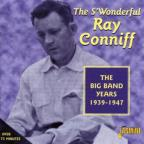 S' Wonderful Ray Conniff: The Big Band Years, 1937-1947.