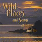Wild Places and Songs of Love and Life