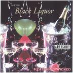 Black Liquor Featuring Wicked