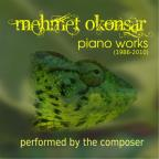 Mahmet Okonsar: Piano Works (1986-2010)